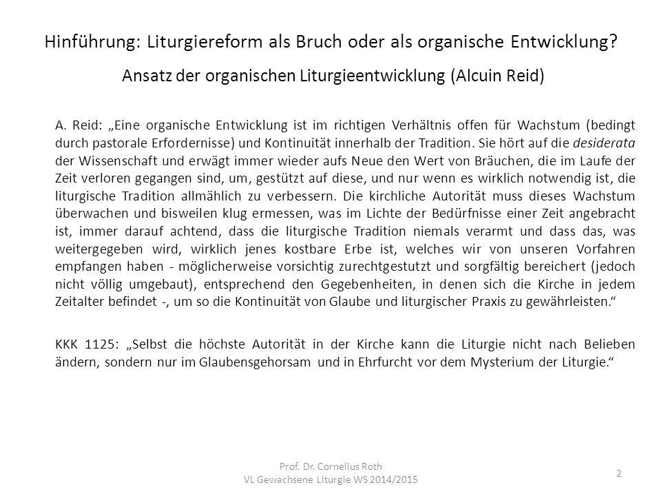 """Hinführung: Liturgiereform als Bruch oder als organische Entwicklung? Ansatz der organischen Liturgieentwicklung (Alcuin Reid) A. Reid: """"Eine organisc"""