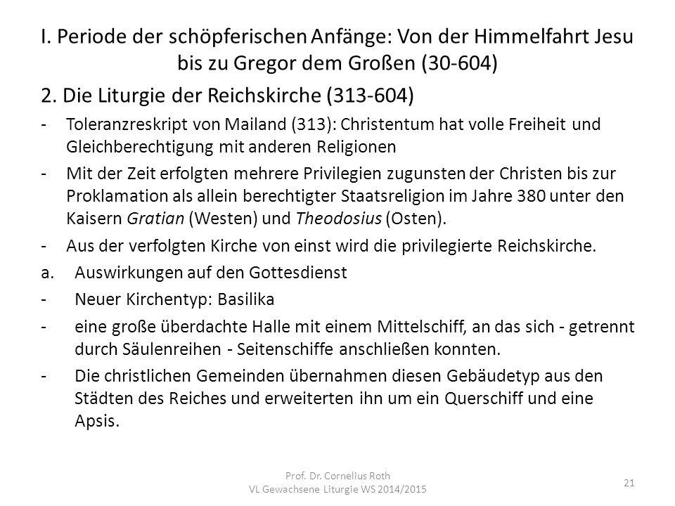 I. Periode der schöpferischen Anfänge: Von der Himmelfahrt Jesu bis zu Gregor dem Großen (30-604) 2. Die Liturgie der Reichskirche (313-604) -Toleranz