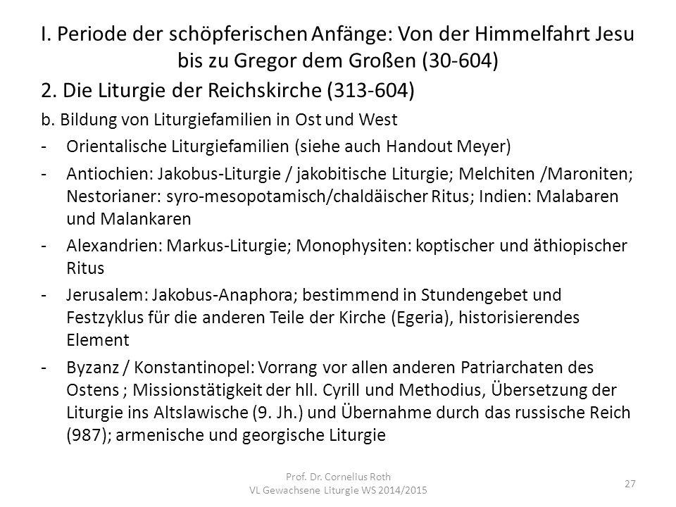 I. Periode der schöpferischen Anfänge: Von der Himmelfahrt Jesu bis zu Gregor dem Großen (30-604) 2. Die Liturgie der Reichskirche (313-604) b. Bildun