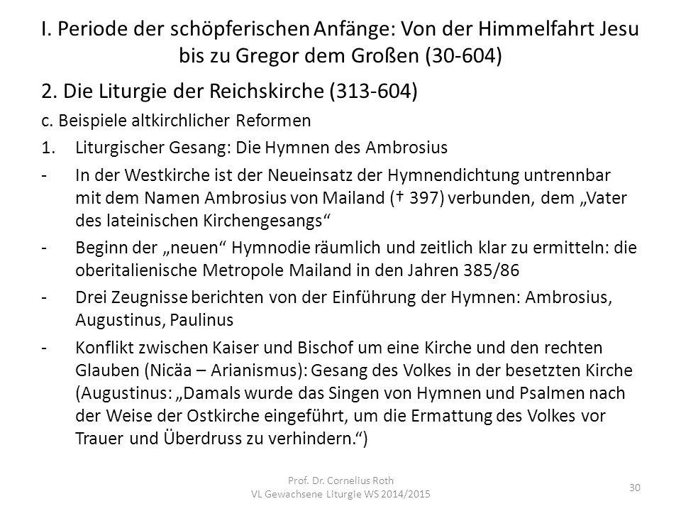 I. Periode der schöpferischen Anfänge: Von der Himmelfahrt Jesu bis zu Gregor dem Großen (30-604) 2. Die Liturgie der Reichskirche (313-604) c. Beispi