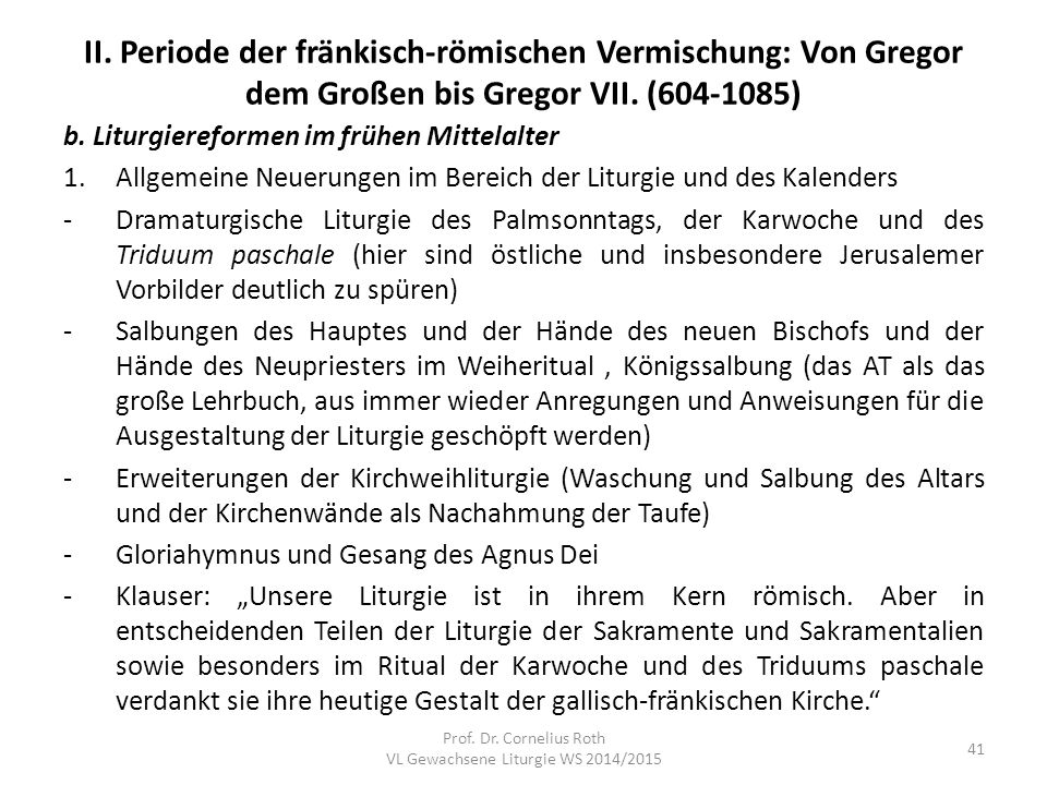 II. Periode der fränkisch-römischen Vermischung: Von Gregor dem Großen bis Gregor VII. (604-1085) b. Liturgiereformen im frühen Mittelalter 1.Allgemei