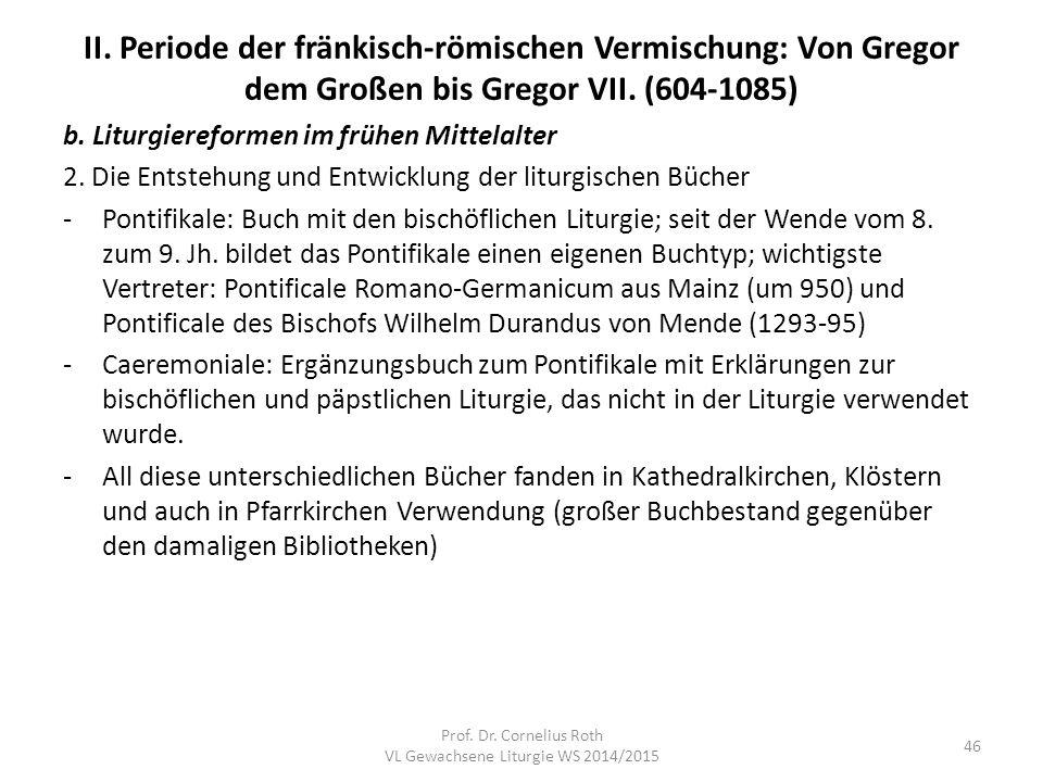 II. Periode der fränkisch-römischen Vermischung: Von Gregor dem Großen bis Gregor VII. (604-1085) b. Liturgiereformen im frühen Mittelalter 2. Die Ent