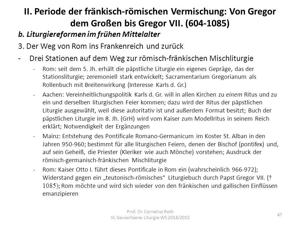 II. Periode der fränkisch-römischen Vermischung: Von Gregor dem Großen bis Gregor VII. (604-1085) b. Liturgiereformen im frühen Mittelalter 3. Der Weg