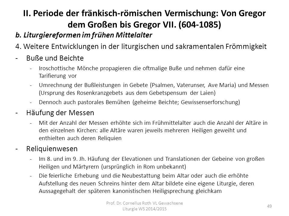 II. Periode der fränkisch-römischen Vermischung: Von Gregor dem Großen bis Gregor VII. (604-1085) b. Liturgiereformen im frühen Mittelalter 4. Weitere