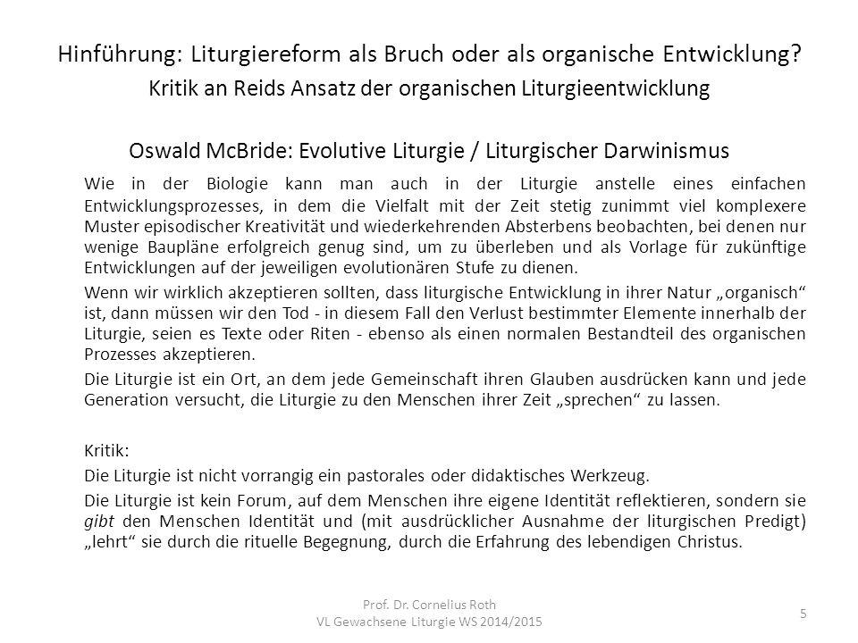 Hinführung: Liturgiereform als Bruch oder als organische Entwicklung? Kritik an Reids Ansatz der organischen Liturgieentwicklung Oswald McBride: Evolu