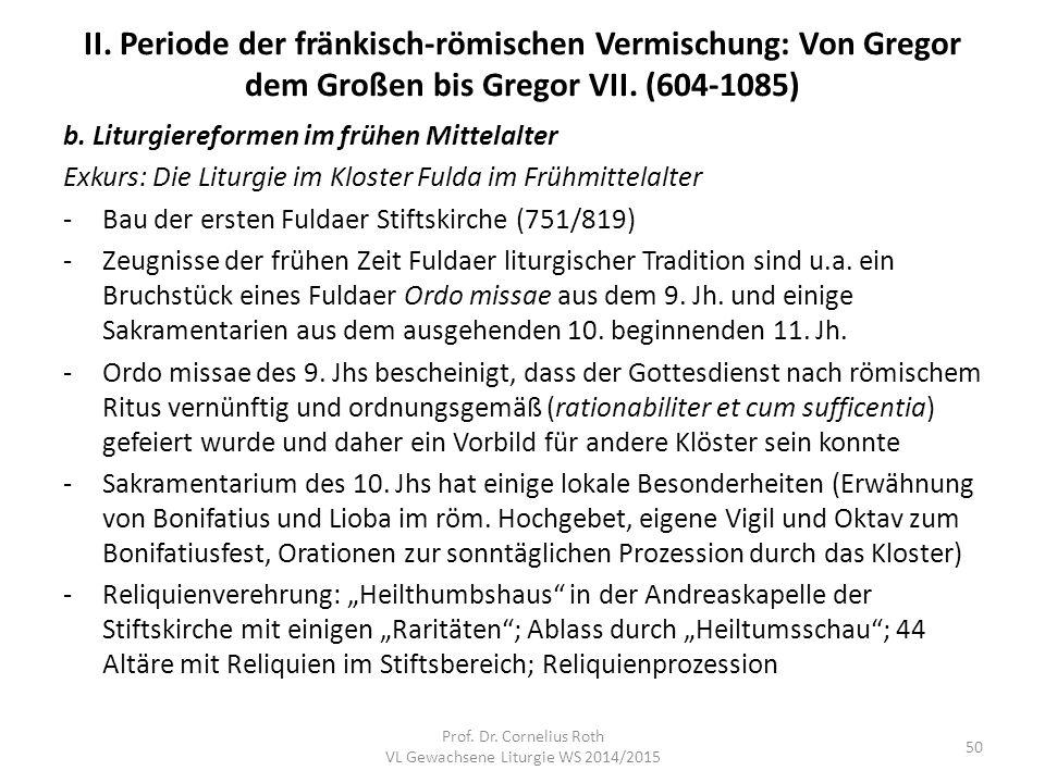 II. Periode der fränkisch-römischen Vermischung: Von Gregor dem Großen bis Gregor VII. (604-1085) b. Liturgiereformen im frühen Mittelalter Exkurs: Di