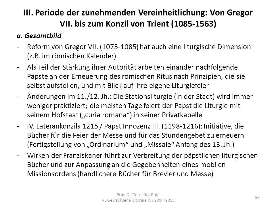III. Periode der zunehmenden Vereinheitlichung: Von Gregor VII. bis zum Konzil von Trient (1085-1563) a. Gesamtbild -Reform von Gregor VII. (1073-1085