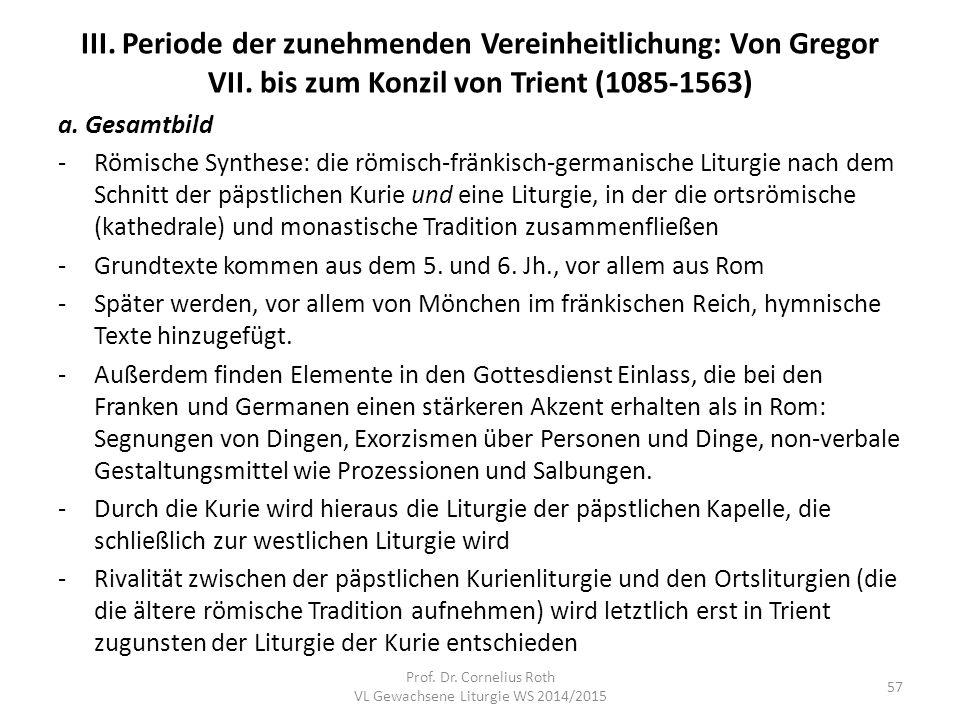 III. Periode der zunehmenden Vereinheitlichung: Von Gregor VII. bis zum Konzil von Trient (1085-1563) a. Gesamtbild -Römische Synthese: die römisch-fr
