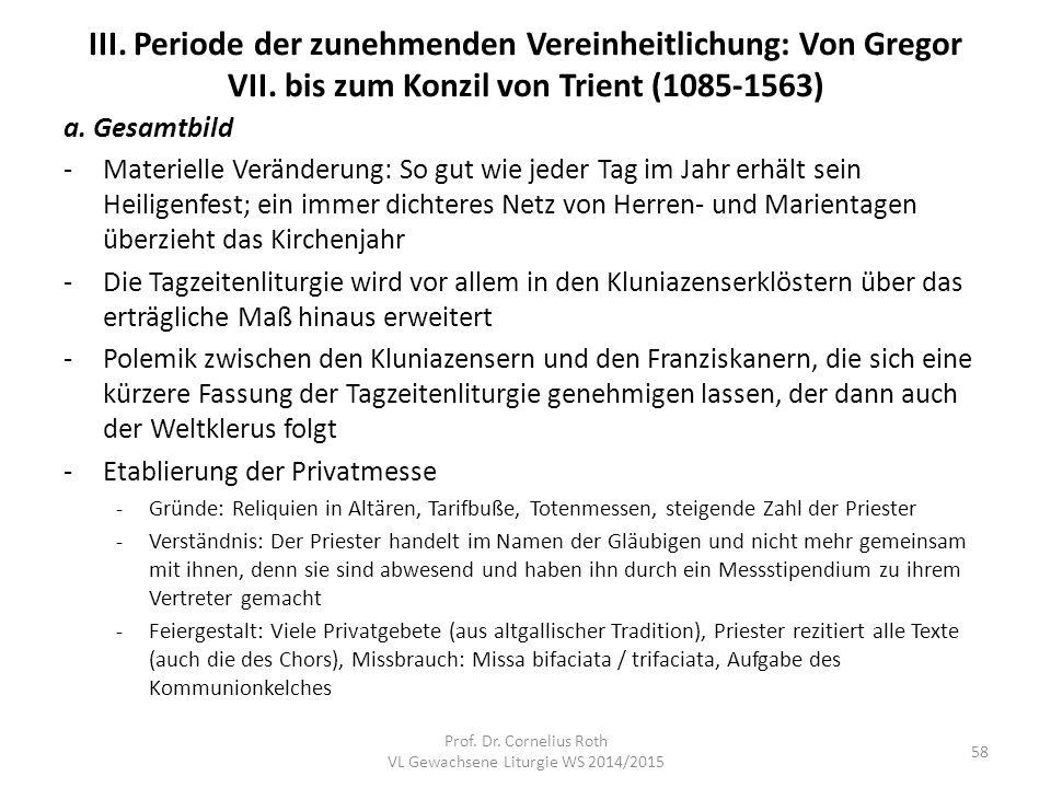 III. Periode der zunehmenden Vereinheitlichung: Von Gregor VII. bis zum Konzil von Trient (1085-1563) a. Gesamtbild -Materielle Veränderung: So gut wi