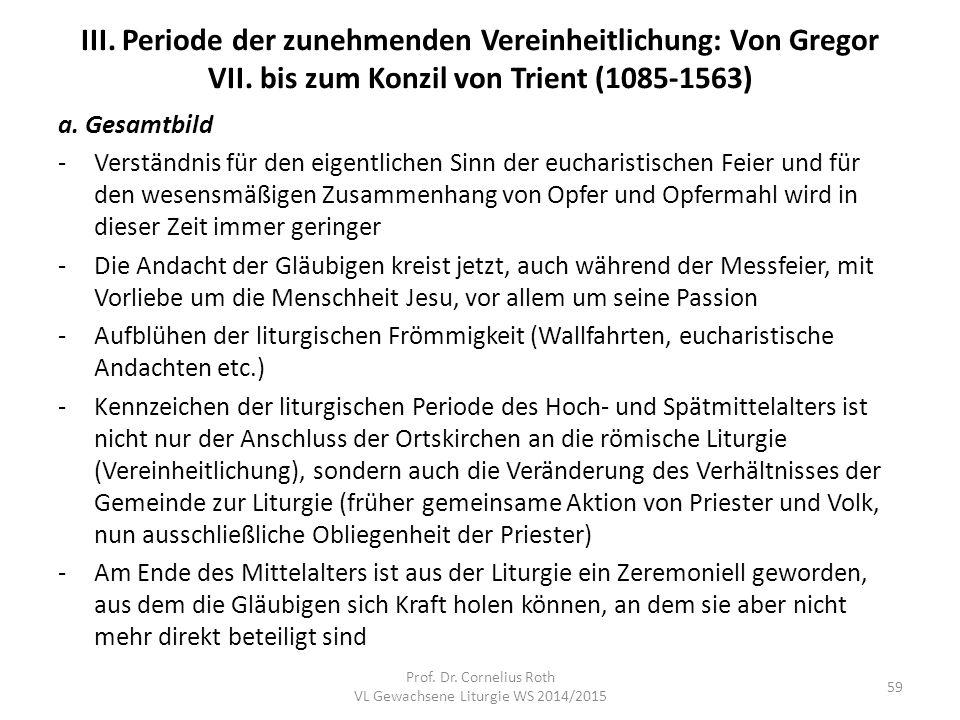 III. Periode der zunehmenden Vereinheitlichung: Von Gregor VII. bis zum Konzil von Trient (1085-1563) a. Gesamtbild -Verständnis für den eigentlichen