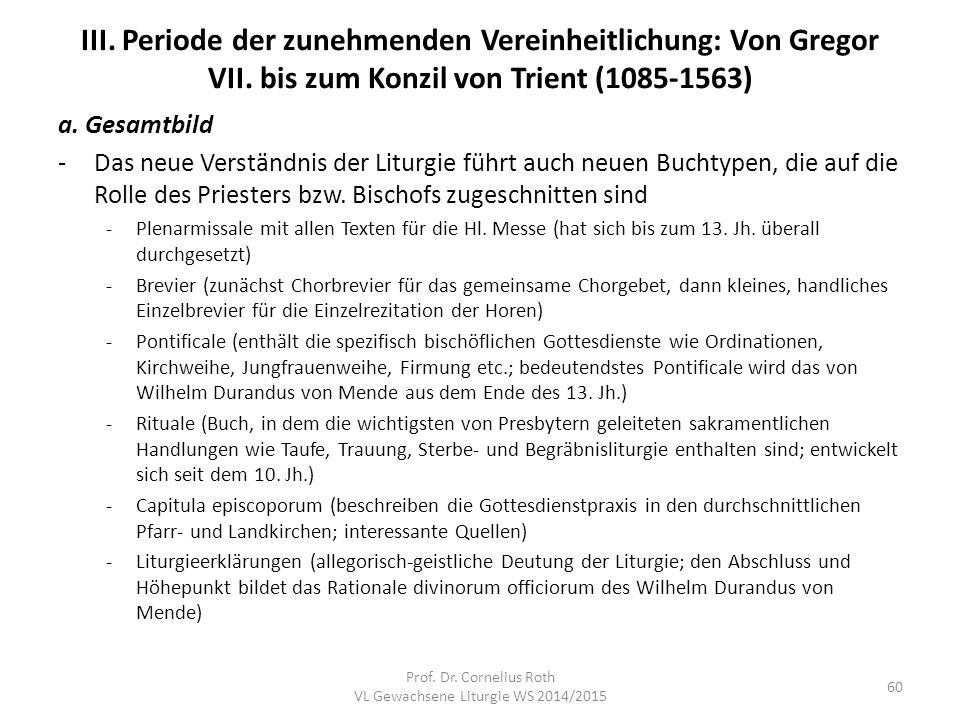 III. Periode der zunehmenden Vereinheitlichung: Von Gregor VII. bis zum Konzil von Trient (1085-1563) a. Gesamtbild -Das neue Verständnis der Liturgie