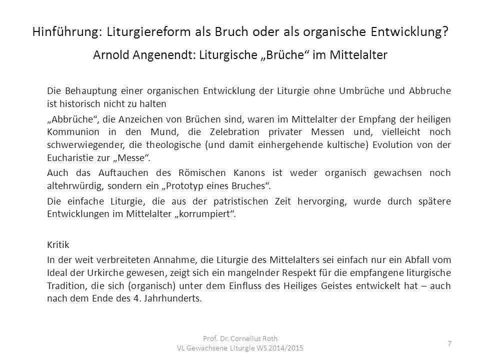 """Hinführung: Liturgiereform als Bruch oder als organische Entwicklung? Arnold Angenendt: Liturgische """"Brüche"""" im Mittelalter Die Behauptung einer organ"""