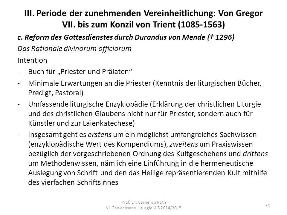 III. Periode der zunehmenden Vereinheitlichung: Von Gregor VII. bis zum Konzil von Trient (1085-1563) c. Reform des Gottesdienstes durch Durandus von