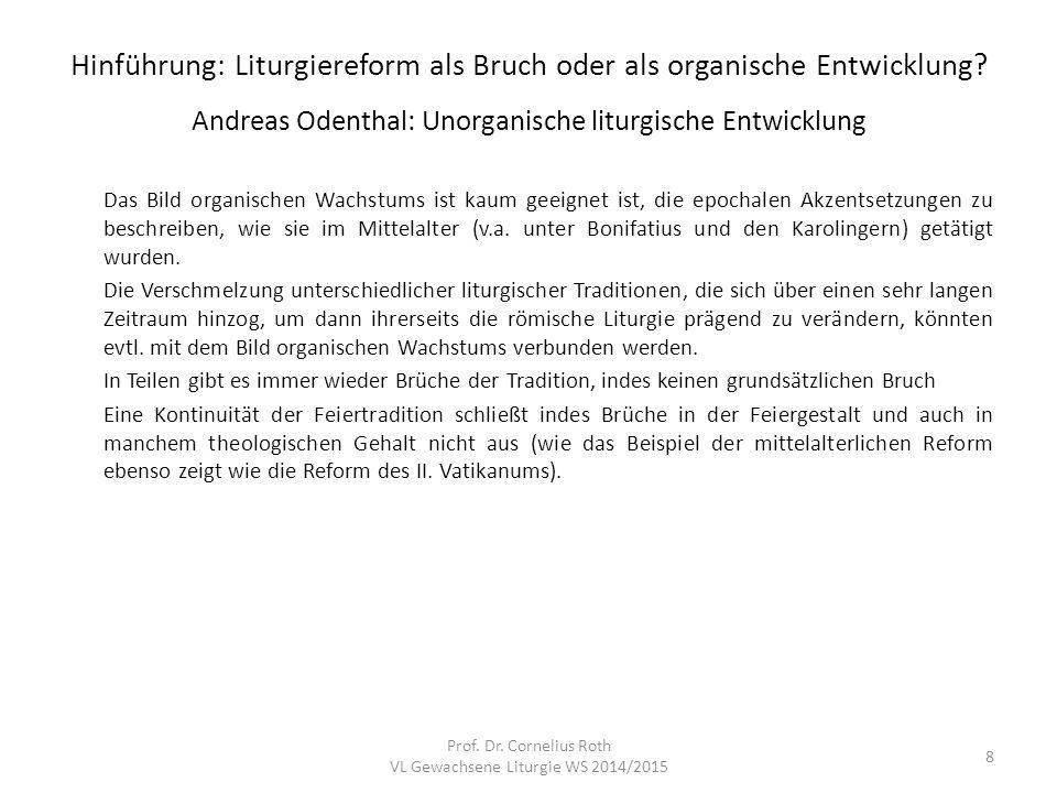 Hinführung: Liturgiereform als Bruch oder als organische Entwicklung? Andreas Odenthal: Unorganische liturgische Entwicklung Das Bild organischen Wach