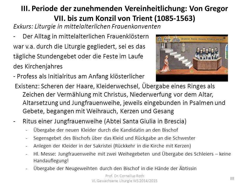 III. Periode der zunehmenden Vereinheitlichung: Von Gregor VII. bis zum Konzil von Trient (1085-1563) Exkurs: Liturgie in mittelalterlichen Frauenkonv