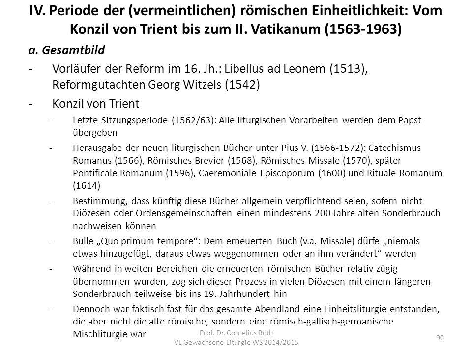 IV. Periode der (vermeintlichen) römischen Einheitlichkeit: Vom Konzil von Trient bis zum II. Vatikanum (1563-1963) a. Gesamtbild -Vorläufer der Refor