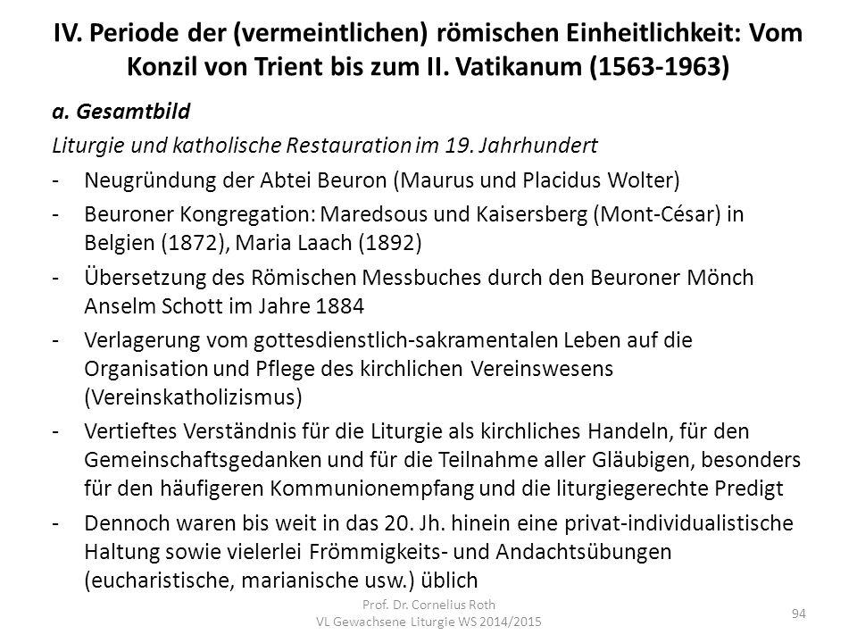 IV. Periode der (vermeintlichen) römischen Einheitlichkeit: Vom Konzil von Trient bis zum II. Vatikanum (1563-1963) a. Gesamtbild Liturgie und katholi