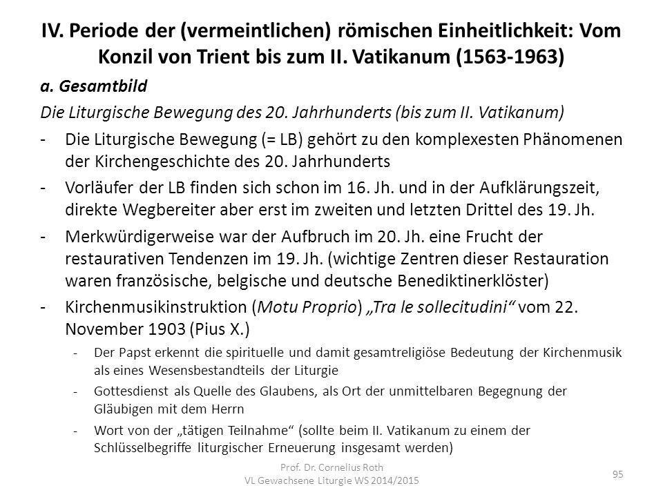 IV. Periode der (vermeintlichen) römischen Einheitlichkeit: Vom Konzil von Trient bis zum II. Vatikanum (1563-1963) a. Gesamtbild Die Liturgische Bewe