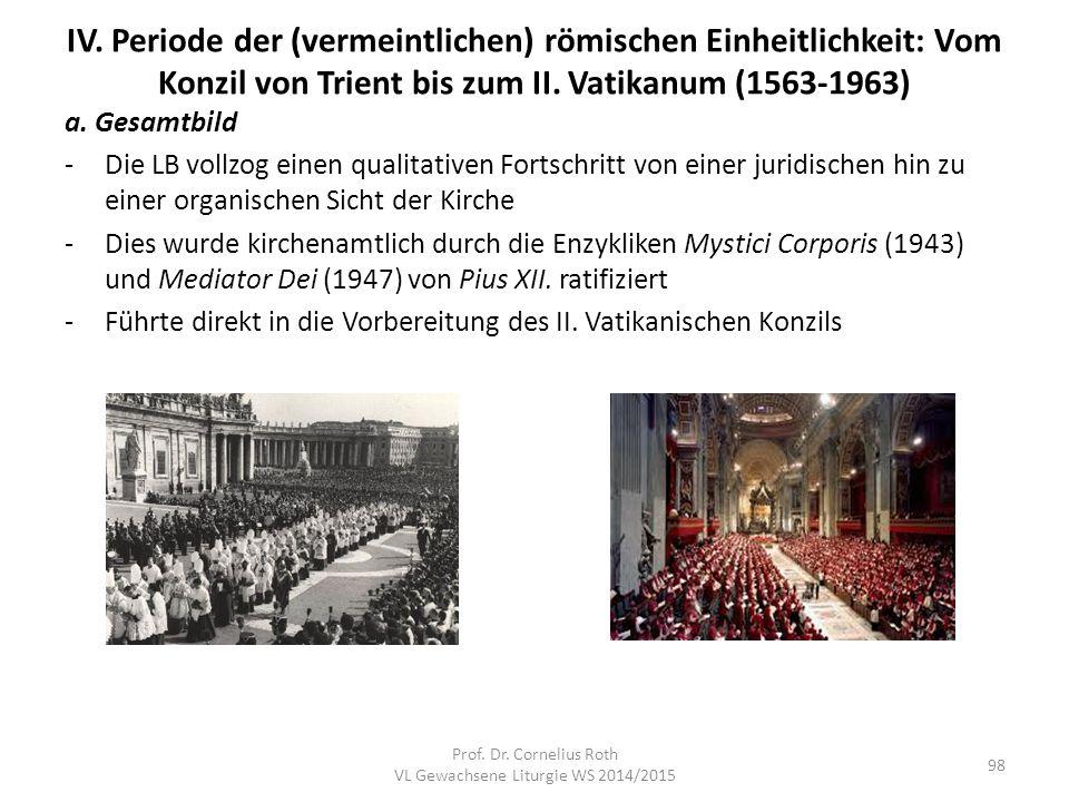IV. Periode der (vermeintlichen) römischen Einheitlichkeit: Vom Konzil von Trient bis zum II. Vatikanum (1563-1963) a. Gesamtbild -Die LB vollzog eine