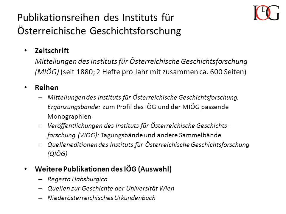 Bibliothek, Archiv und Sammlungen des IÖG Circa 80.000 Bücher Zahlreiche, zum Teil in Österreich nirgendwo sonst vorhandene Fachzeitschriften Sondersammlungen (Originalurkunden, Siegelabgüsse, Paläographischer Tafelapparat, Nachlässe ehem.