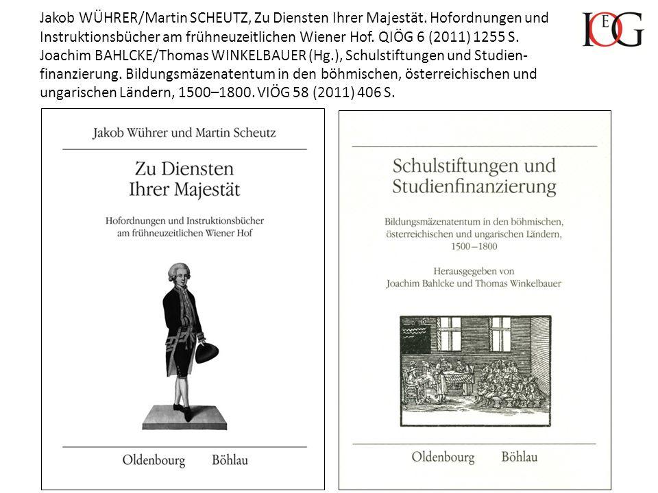 Jakob WÜHRER/Martin SCHEUTZ, Zu Diensten Ihrer Majestät. Hofordnungen und Instruktionsbücher am frühneuzeitlichen Wiener Hof. QIÖG 6 (2011) 1255 S. Jo
