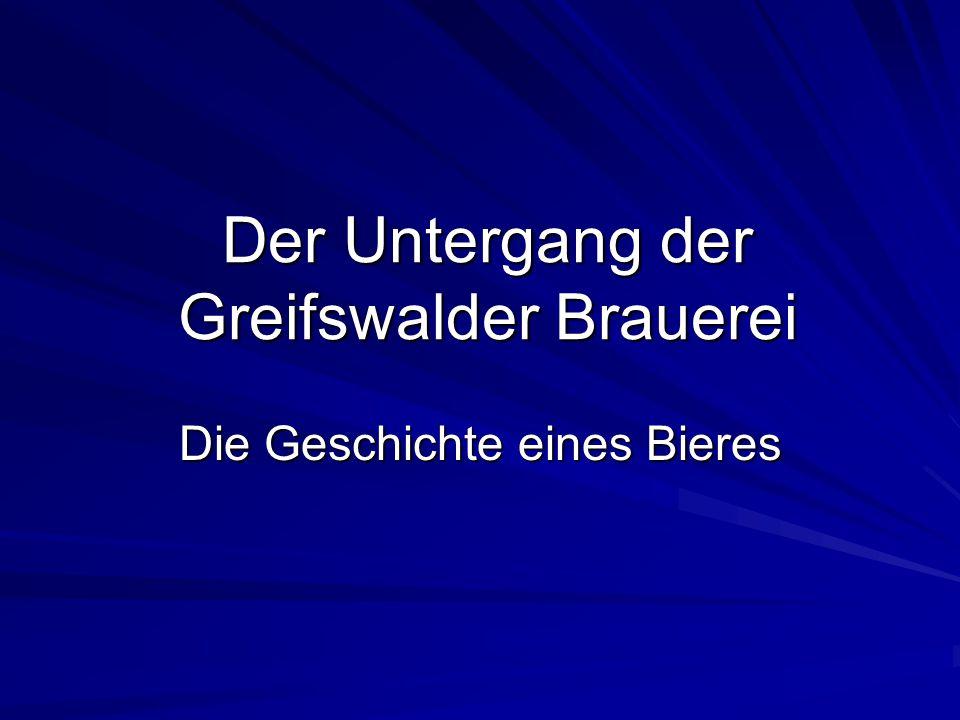 Der Untergang der Greifswalder Brauerei Die Geschichte eines Bieres