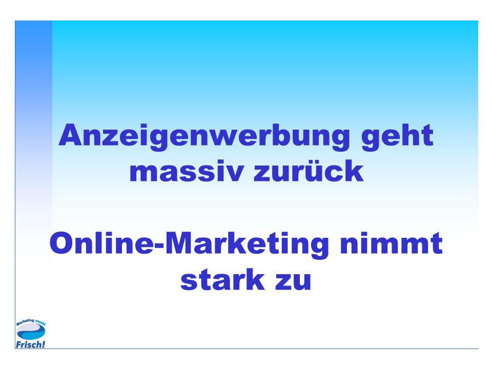 Anzeigenwerbung geht massiv zurück Online-Marketing nimmt stark zu