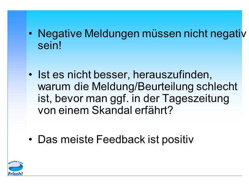 Negative Meldungen müssen nicht negativ sein.