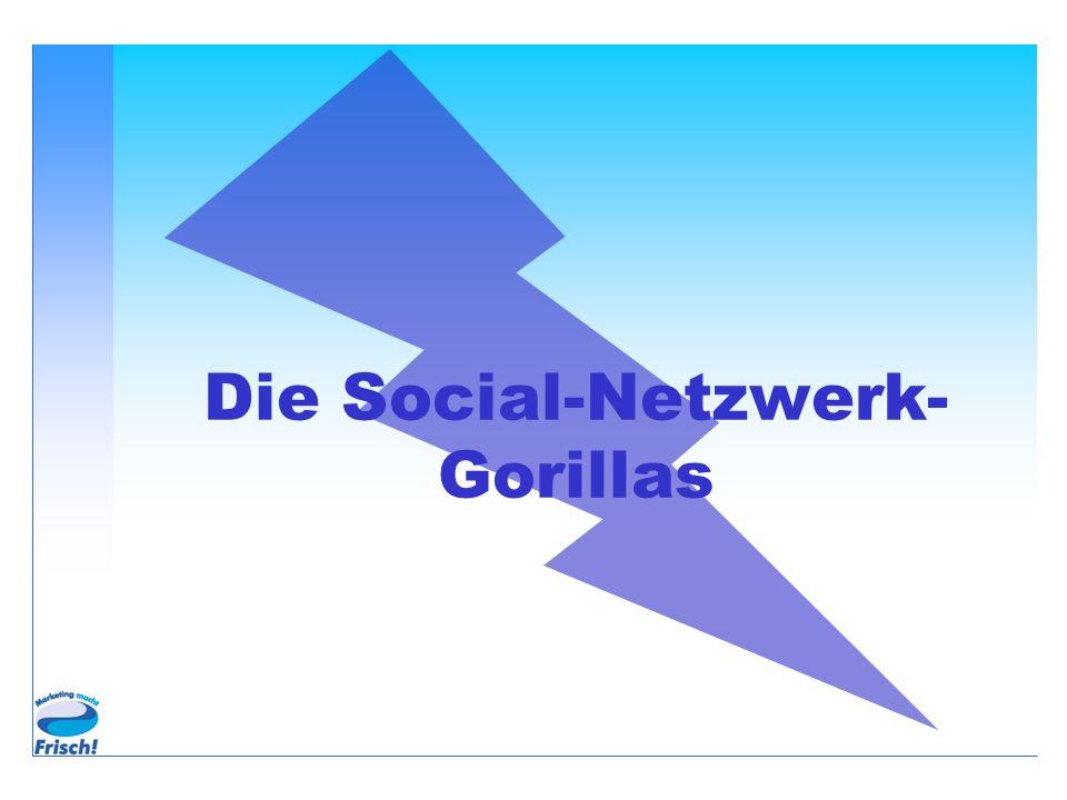 Die Social-Netzwerk- Gorillas