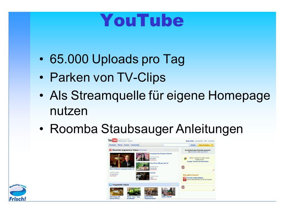 YouTube 65.000 Uploads pro Tag Parken von TV-Clips Als Streamquelle für eigene Homepage nutzen Roomba Staubsauger Anleitungen