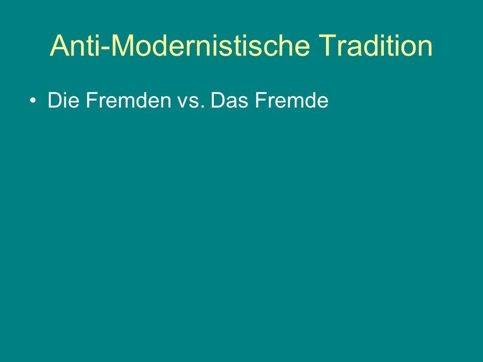 Anti-Modernistische Tradition Die Fremden vs. Das Fremde