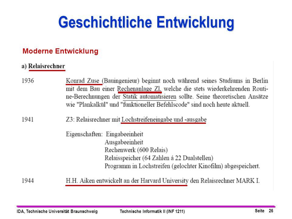 Seite 26 IDA, Technische Universität BraunschweigTechnische Informatik II (INF 1211) Geschichtliche Entwicklung Moderne Entwicklung
