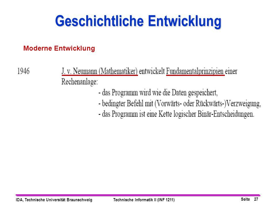 Seite 27 IDA, Technische Universität BraunschweigTechnische Informatik II (INF 1211) Geschichtliche Entwicklung Moderne Entwicklung