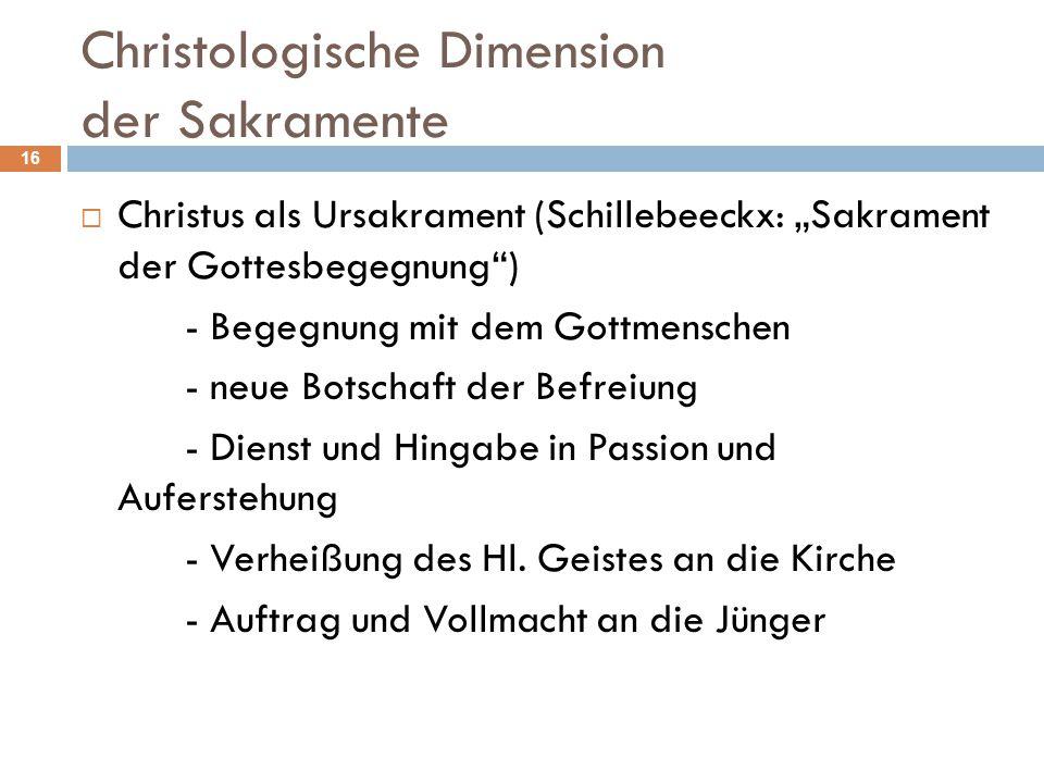 """Christologische Dimension der Sakramente  Christus als Ursakrament (Schillebeeckx: """"Sakrament der Gottesbegegnung"""") - Begegnung mit dem Gottmenschen"""