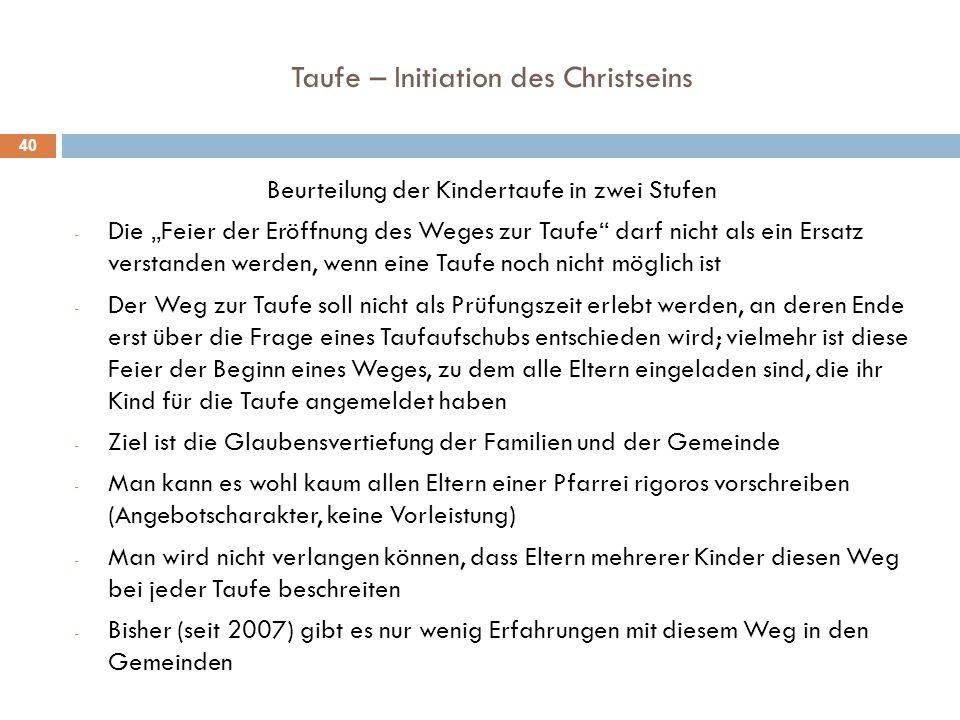 """Taufe – Initiation des Christseins Beurteilung der Kindertaufe in zwei Stufen - Die """"Feier der Eröffnung des Weges zur Taufe"""" darf nicht als ein Ersat"""