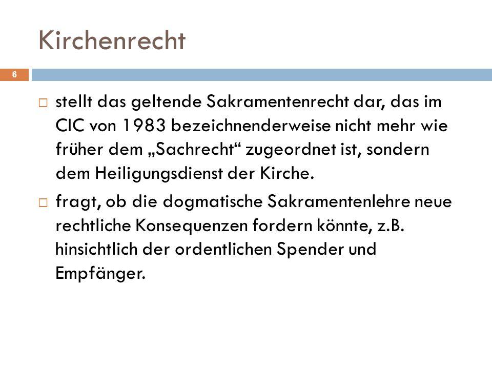 """Kirchenrecht  stellt das geltende Sakramentenrecht dar, das im CIC von 1983 bezeichnenderweise nicht mehr wie früher dem """"Sachrecht"""" zugeordnet ist,"""