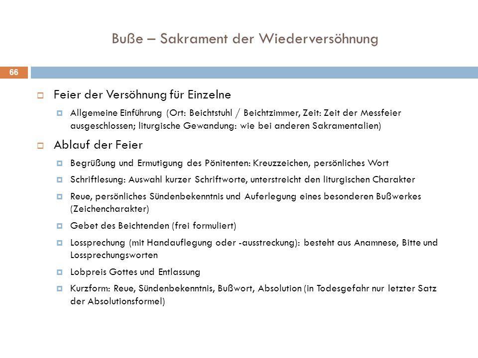 Buße – Sakrament der Wiederversöhnung  Feier der Versöhnung für Einzelne  Allgemeine Einführung (Ort: Beichtstuhl / Beichtzimmer, Zeit: Zeit der Mes