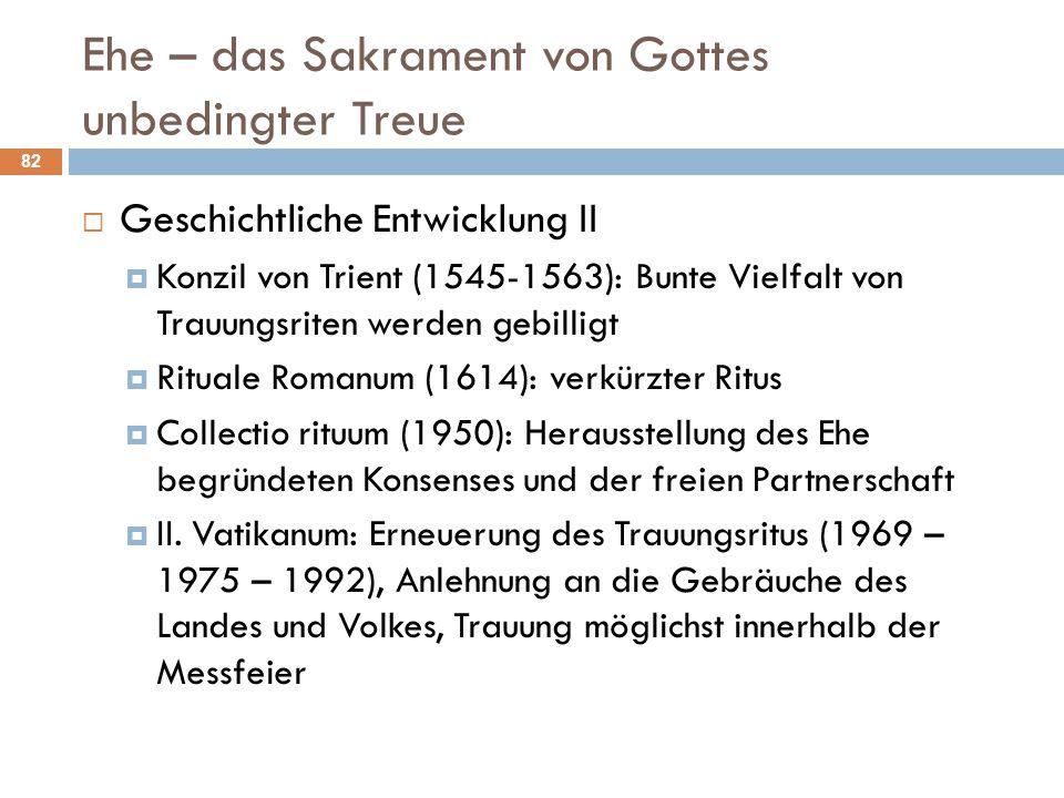 Ehe – das Sakrament von Gottes unbedingter Treue  Geschichtliche Entwicklung II  Konzil von Trient (1545-1563): Bunte Vielfalt von Trauungsriten wer