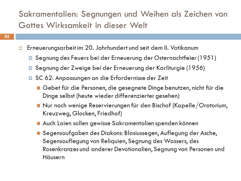 Sakramentalien: Segnungen und Weihen als Zeichen von Gottes Wirksamkeit in dieser Welt  Erneuerungsarbeit im 20. Jahrhundert und seit dem II. Vatikan