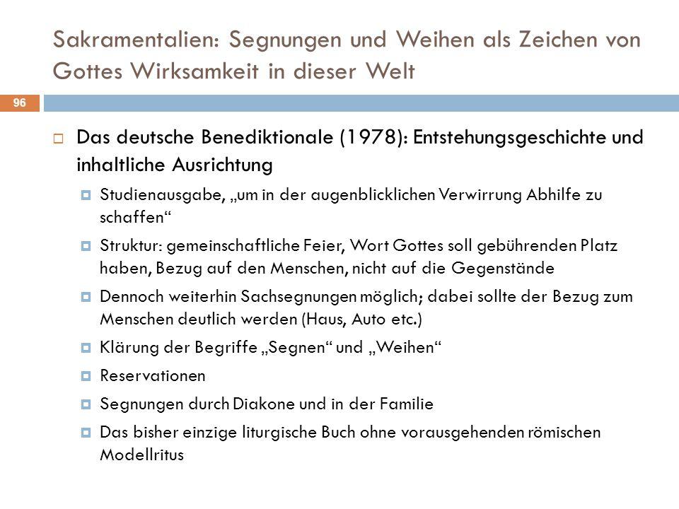 Sakramentalien: Segnungen und Weihen als Zeichen von Gottes Wirksamkeit in dieser Welt  Das deutsche Benediktionale (1978): Entstehungsgeschichte und