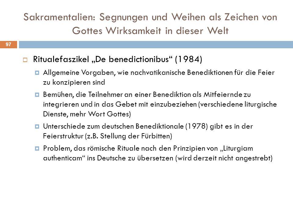 """Sakramentalien: Segnungen und Weihen als Zeichen von Gottes Wirksamkeit in dieser Welt  Ritualefaszikel """"De benedictionibus"""" (1984)  Allgemeine Vorg"""