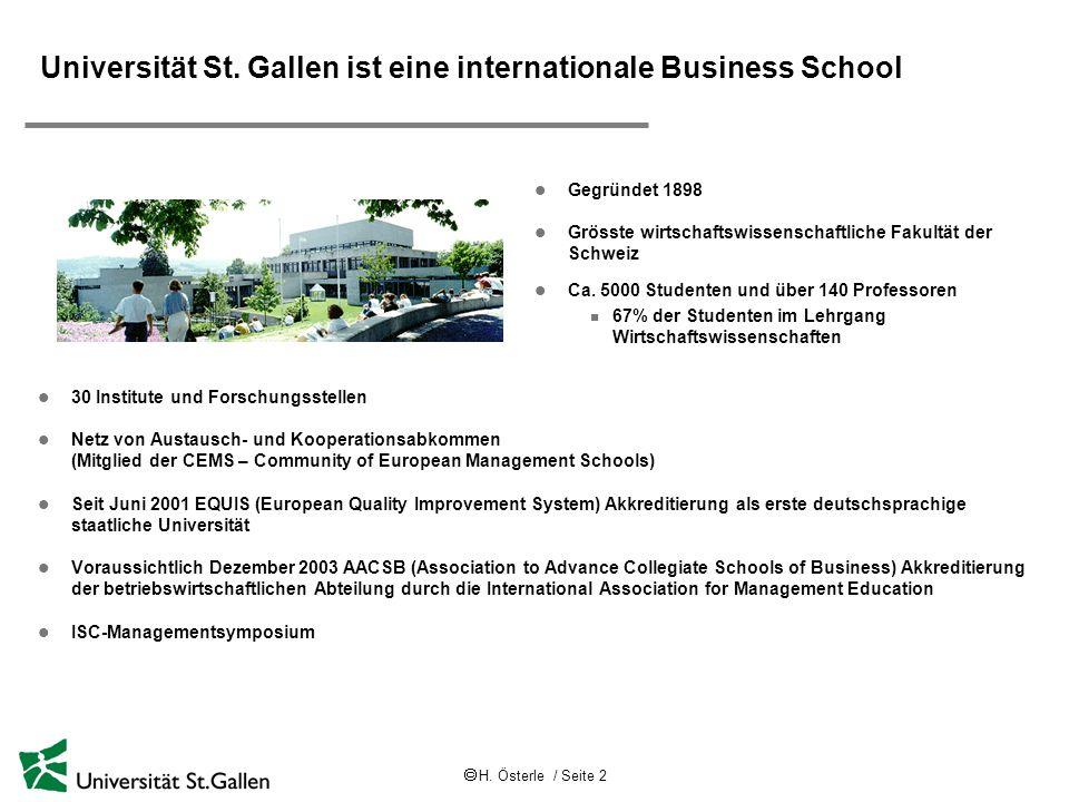  H. Österle / Seite 2 Universität St. Gallen ist eine internationale Business School l 30 Institute und Forschungsstellen l Netz von Austausch- und K