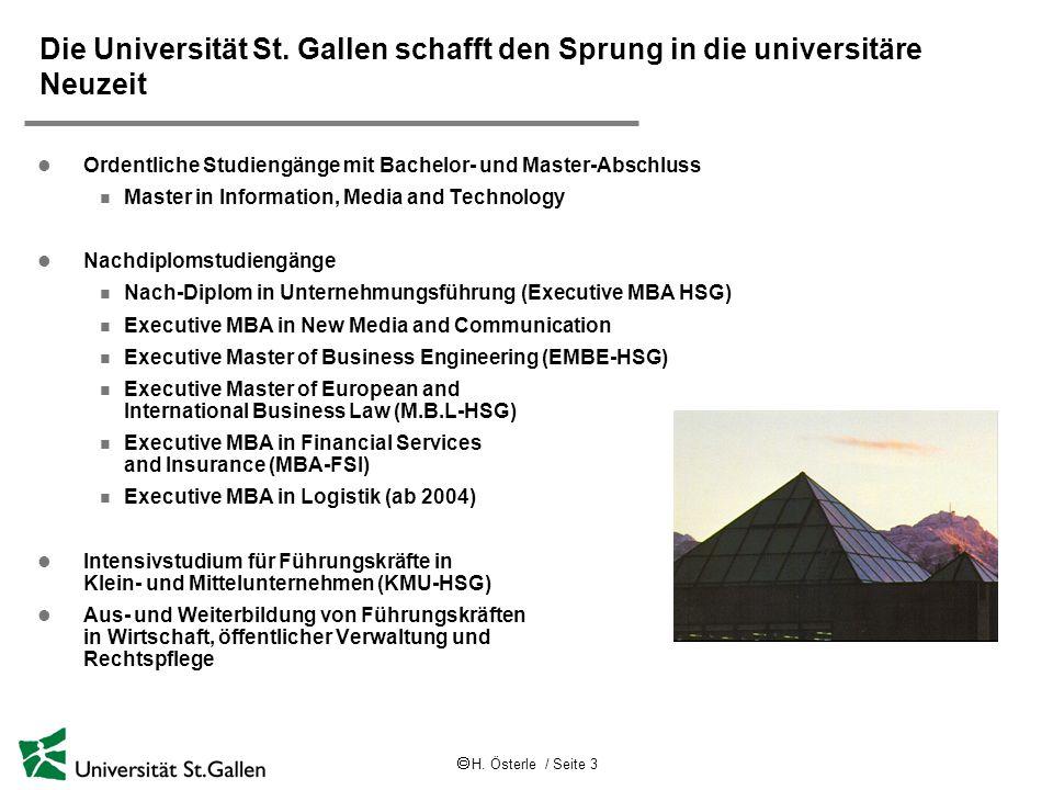  H. Österle / Seite 3 Die Universität St. Gallen schafft den Sprung in die universitäre Neuzeit l Ordentliche Studiengänge mit Bachelor- und Master-A