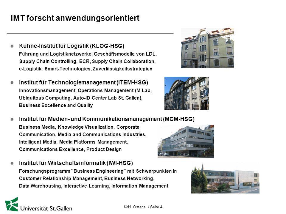  H. Österle / Seite 4 IMT forscht anwendungsorientiert l Kühne-Institut für Logistik (KLOG-HSG) Führung und Logistiknetzwerke, Geschäftsmodelle von L
