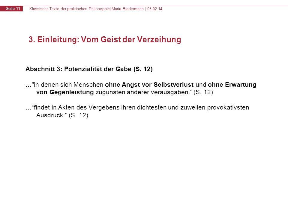 Klassische Texte der praktischen Philosophie| Maria Biedermann | 03.02.14 Seite 11 Abschnitt 3: Potenzialität der Gabe (S. 12) …