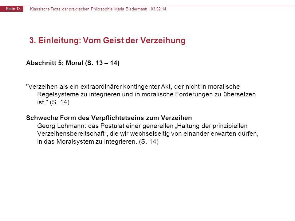 Klassische Texte der praktischen Philosophie| Maria Biedermann | 03.02.14 Seite 13 Abschnitt 5: Moral (S. 13 – 14)