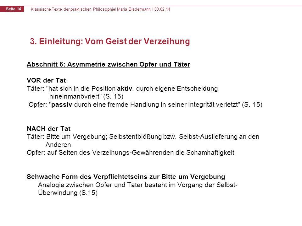 Klassische Texte der praktischen Philosophie| Maria Biedermann | 03.02.14 Seite 14 Abschnitt 6: Asymmetrie zwischen Opfer und Täter VOR der Tat Täter: