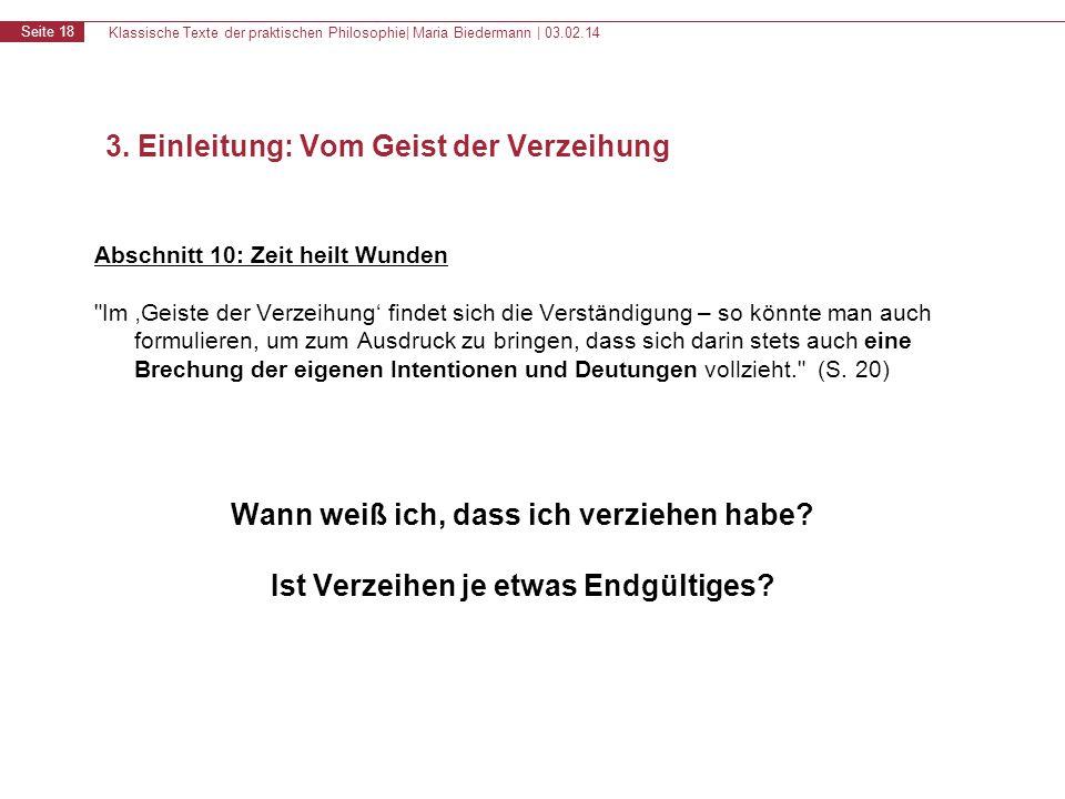 Klassische Texte der praktischen Philosophie| Maria Biedermann | 03.02.14 Seite 18 Abschnitt 10: Zeit heilt Wunden