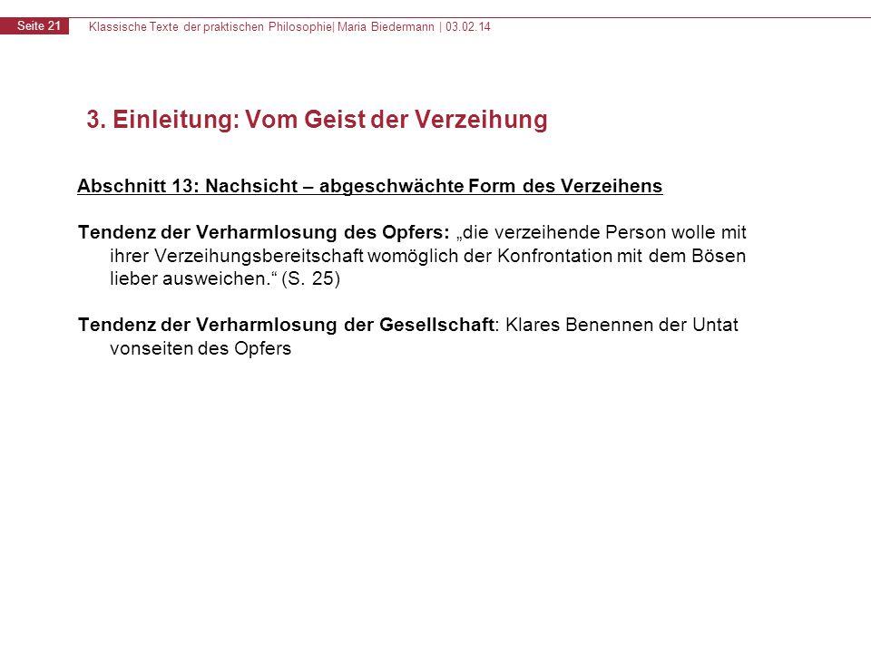 Klassische Texte der praktischen Philosophie| Maria Biedermann | 03.02.14 Seite 21 Abschnitt 13: Nachsicht – abgeschwächte Form des Verzeihens Tendenz