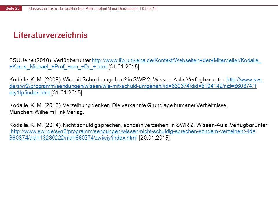 Klassische Texte der praktischen Philosophie| Maria Biedermann | 03.02.14 Seite 25 Literaturverzeichnis FSU Jena (2010). Verfügbar unter http://www.if